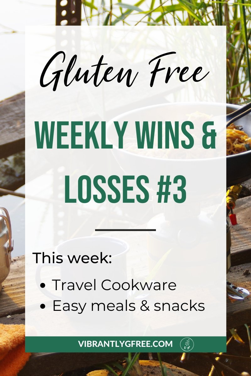 Gluten Free Weekly Wins & Losses 3